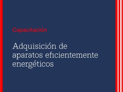Capacitación RSU: Adquisición de aparatos eficientemente energéticos