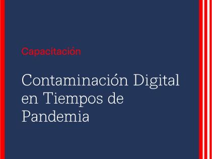 Capacitación RSU: Contaminación digital en tiempos de pandemia
